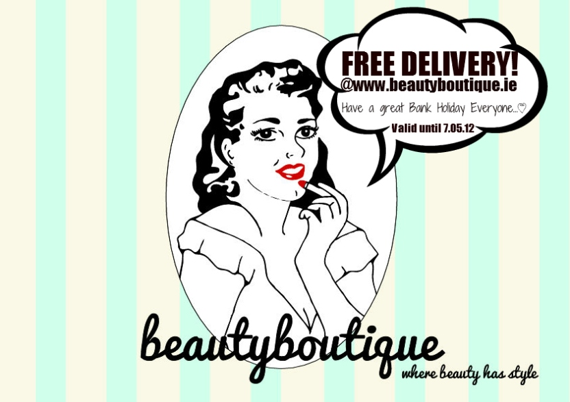 Beautyboutique.ie FREE Delivery until 07.05.12